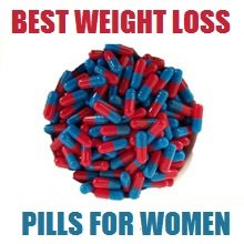Looking for the best weight loss pills for women